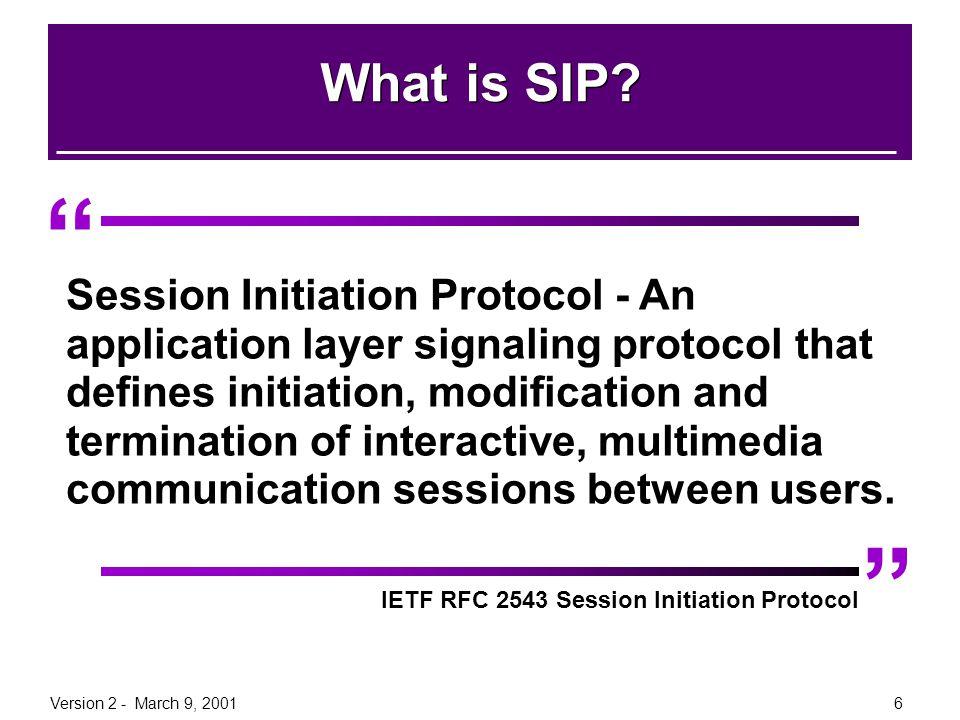 Version 2 - March 9, 20017 SIP Framework Session initiation.