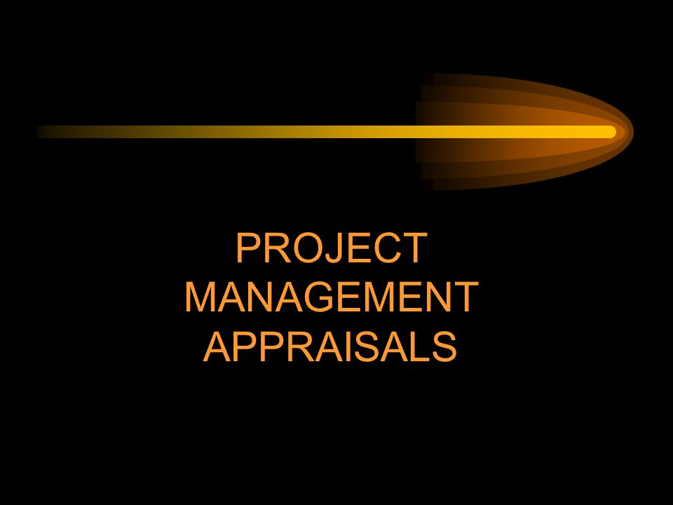 PROJECT MANAGEMENT APPRAISALS