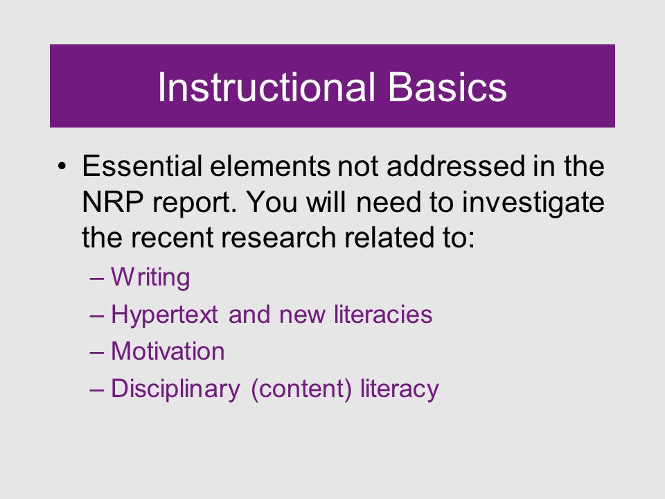 Instructional Basics Essential elements not addressed in the NRP report.