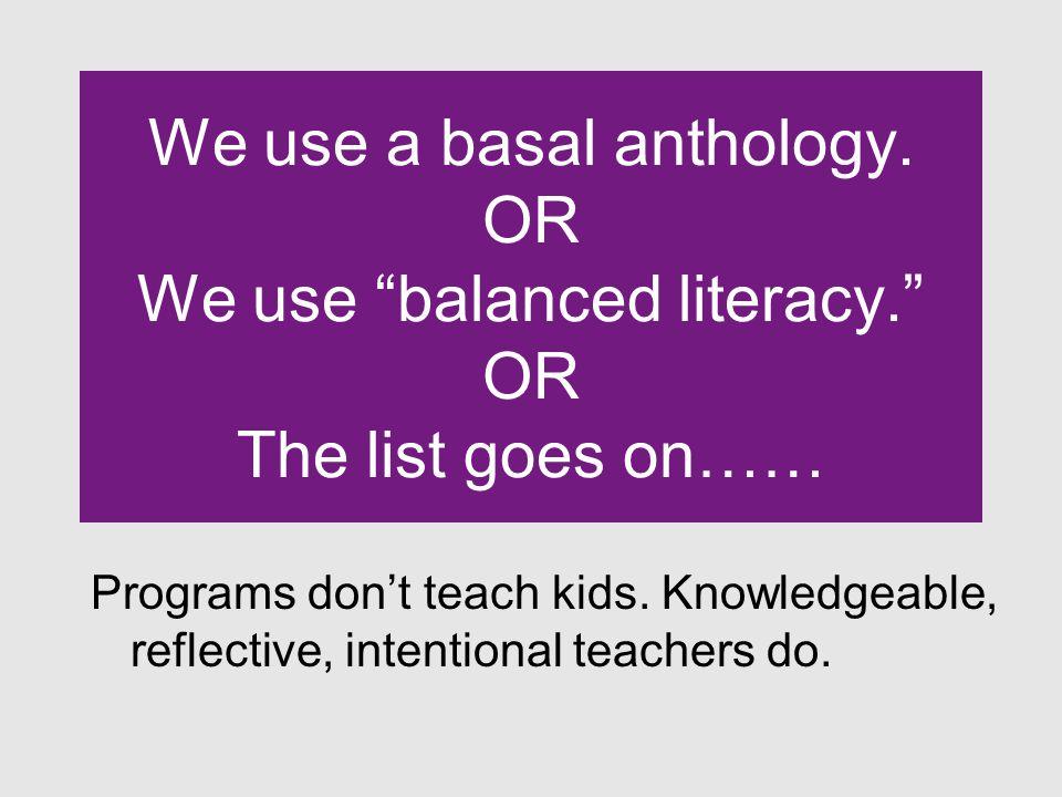 We use a basal anthology.