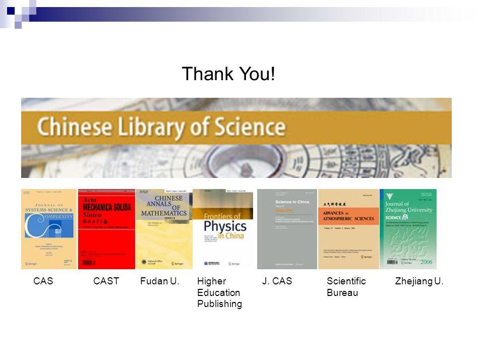CASCASTHigher Education Publishing J. CASZhejiang U.Fudan U.Scientific Bureau Thank You!