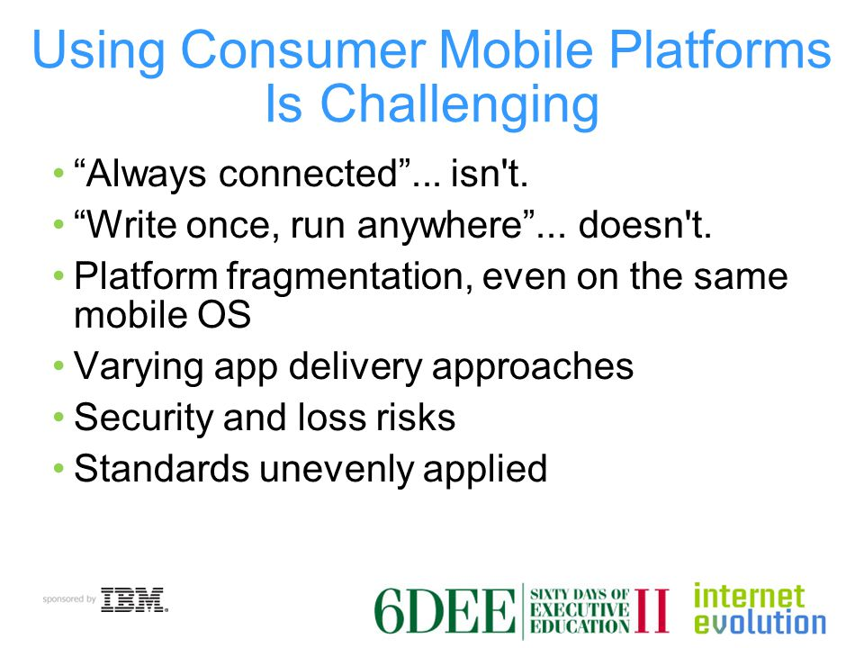 Using Consumer Mobile Platforms Is Challenging Always connected ...
