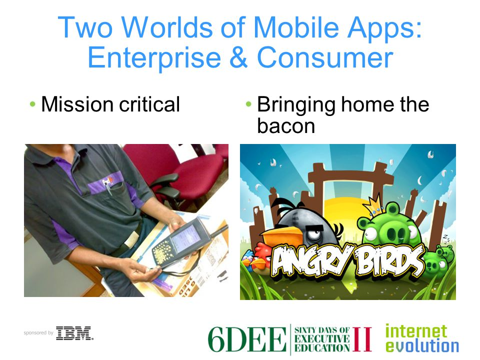 When Consumer & Enterprise Worlds Collide Consumer mobile apps have raised expectations for what can be done on a mobile device Consumer hardware isn t up to field use, but...