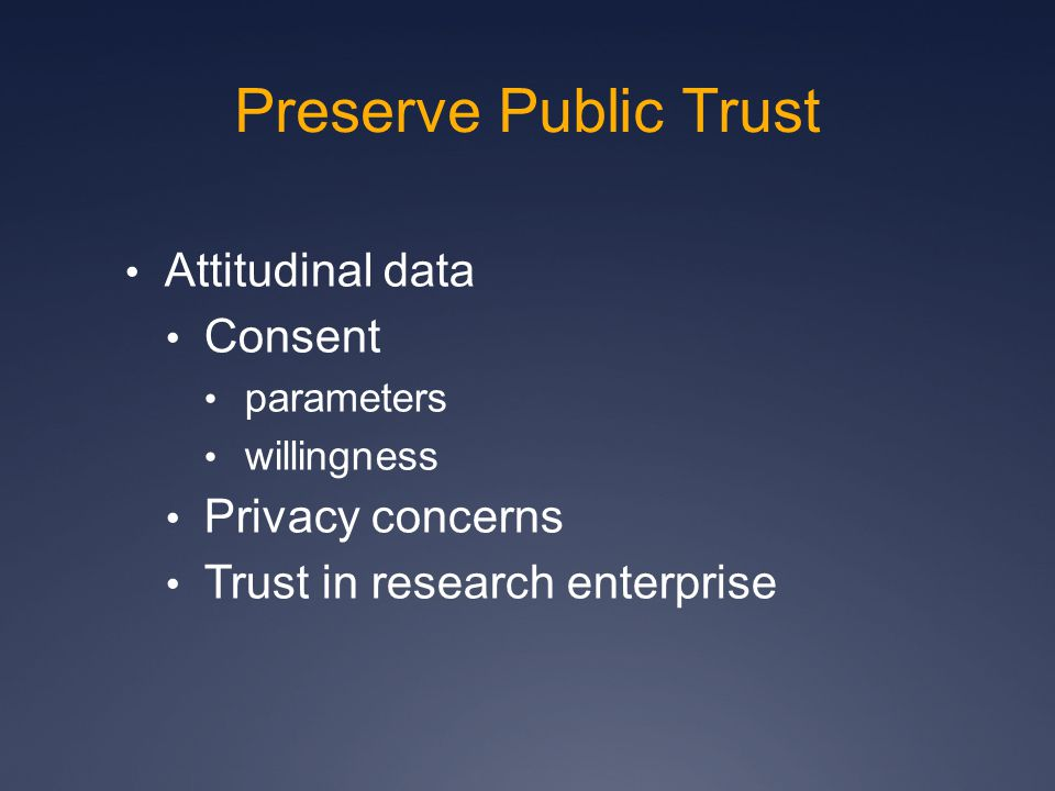 Preserve Public Trust Attitudinal data Consent parameters willingness Privacy concerns Trust in research enterprise