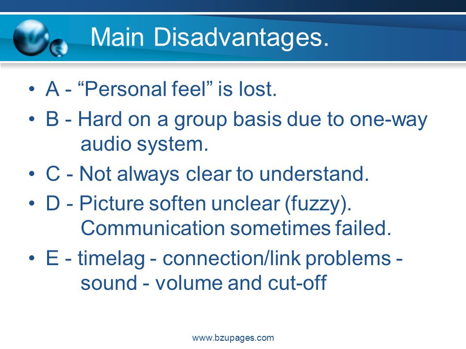 www.bzupages.com Main Disadvantages. A - Personal feel is lost.