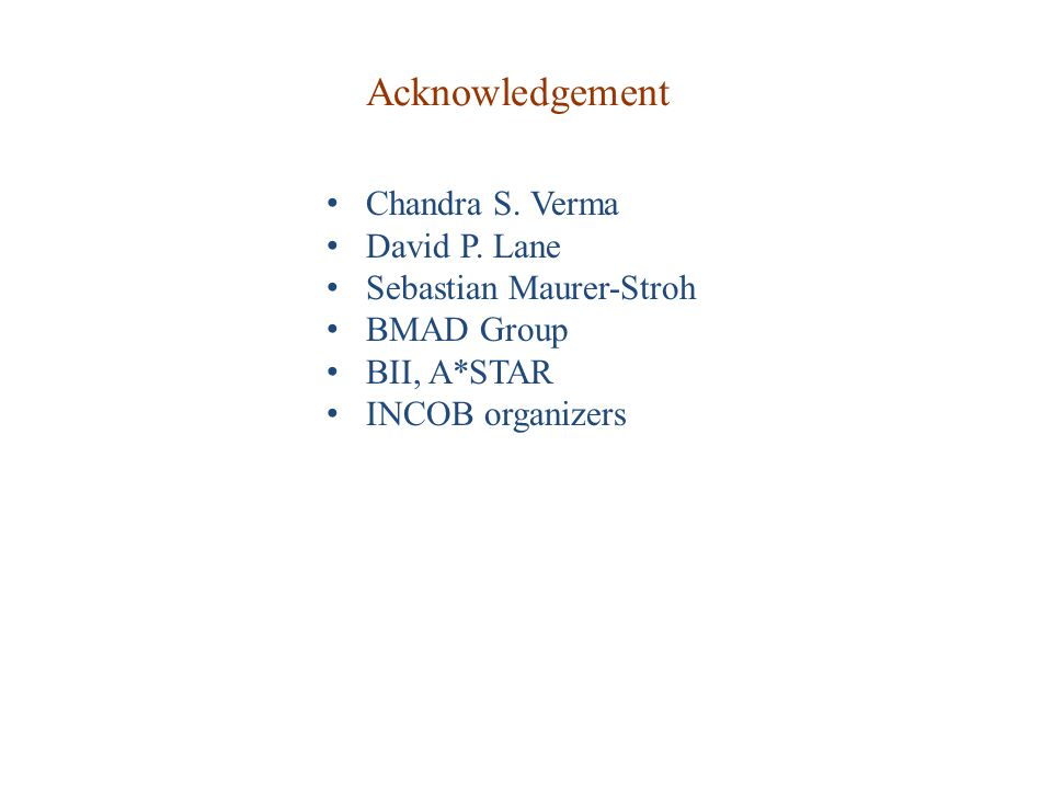 Acknowledgement Chandra S.Verma David P.