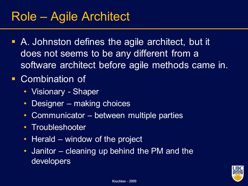 Kruchten - 2009 Role – Agile Architect  A.