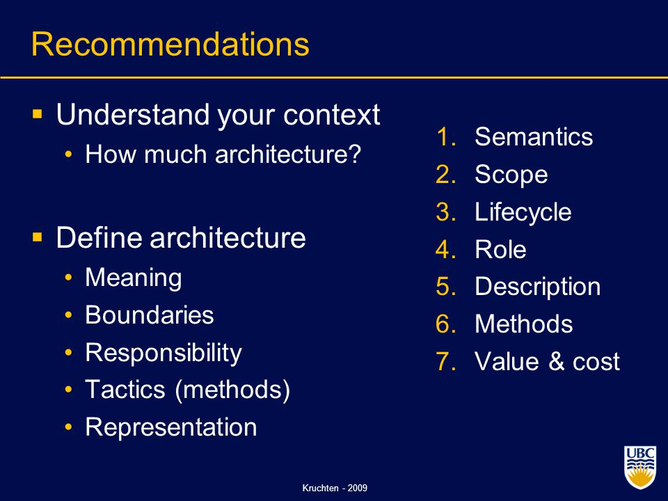 Kruchten - 2009 Recommendations  Understand your context How much architecture.