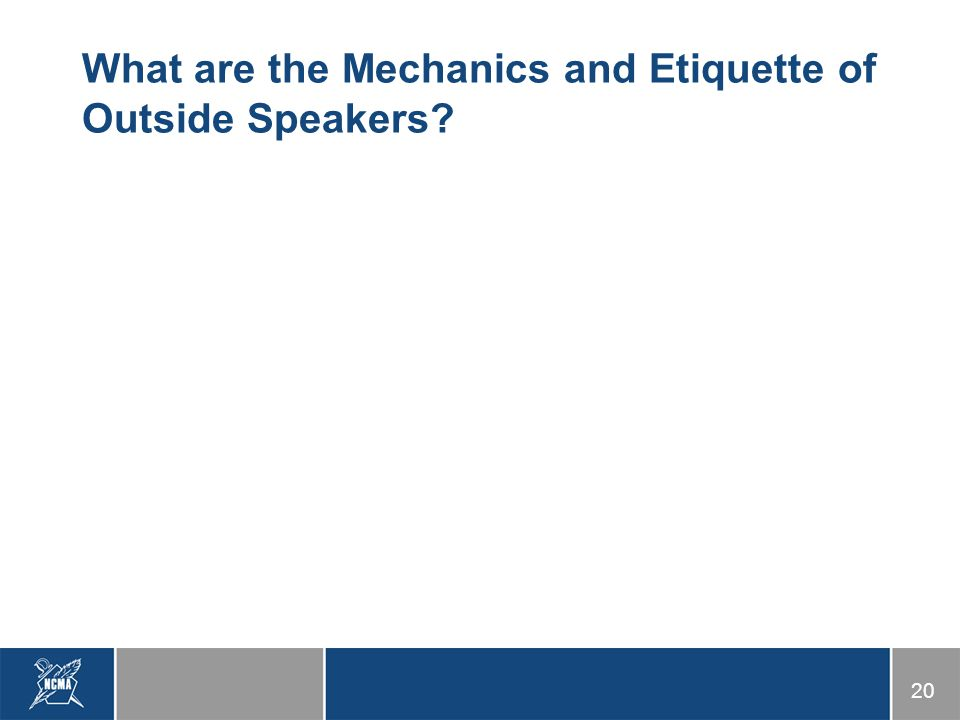 20 What are the Mechanics and Etiquette of Outside Speakers?