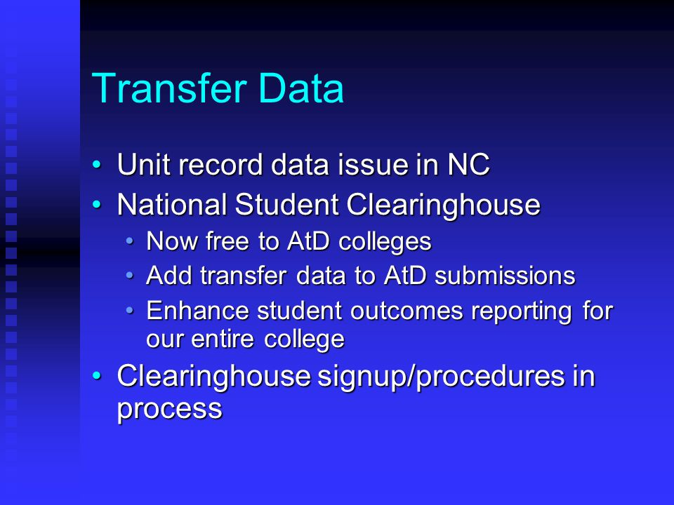 Transfer Data Unit record data issue in NCUnit record data issue in NC National Student ClearinghouseNational Student Clearinghouse Now free to AtD co