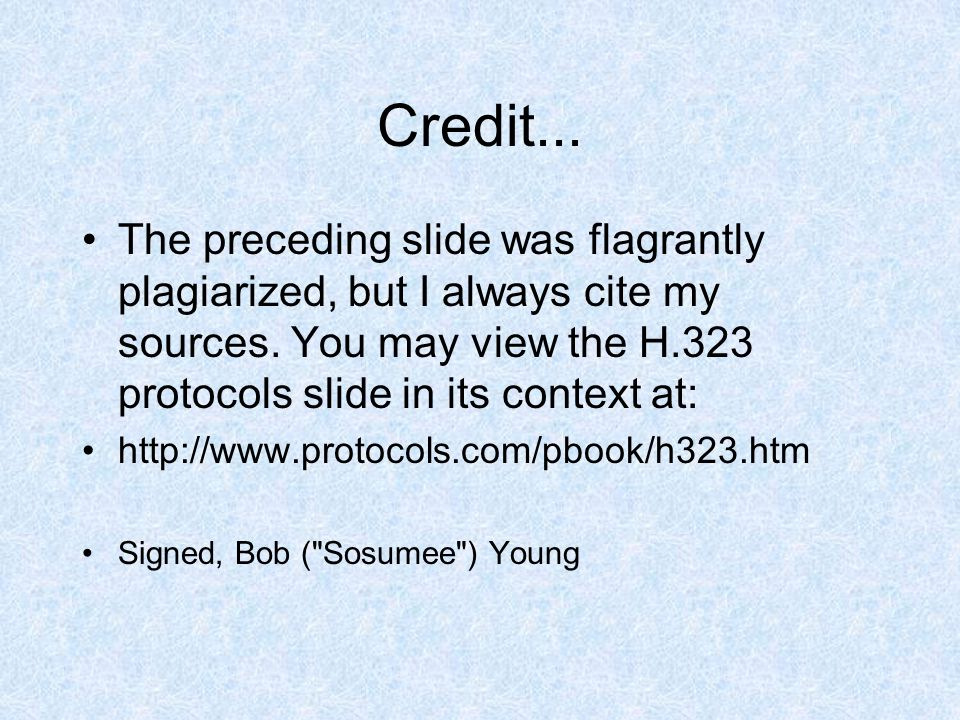 Credit... The preceding slide was flagrantly plagiarized, but I always cite my sources.