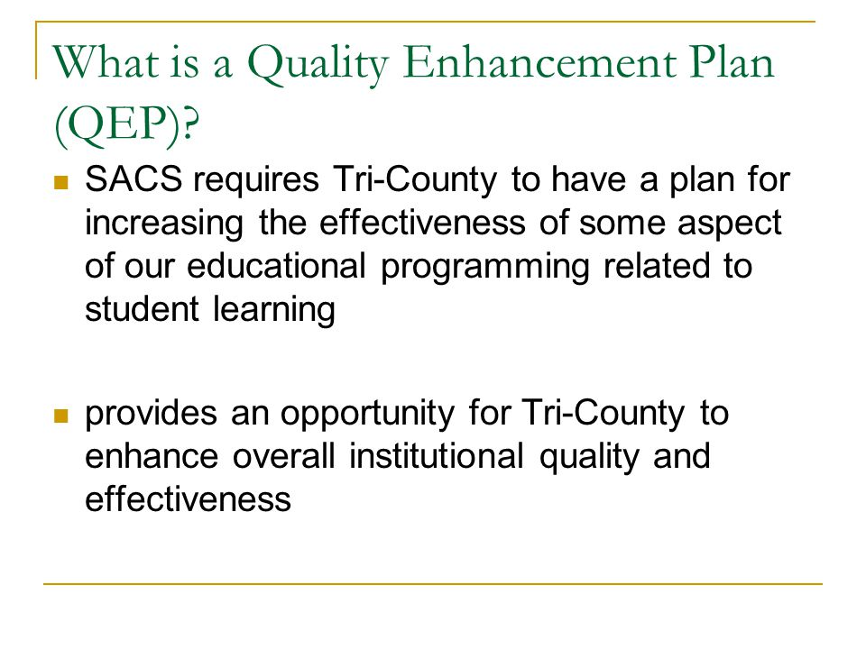 What is a Quality Enhancement Plan (QEP).