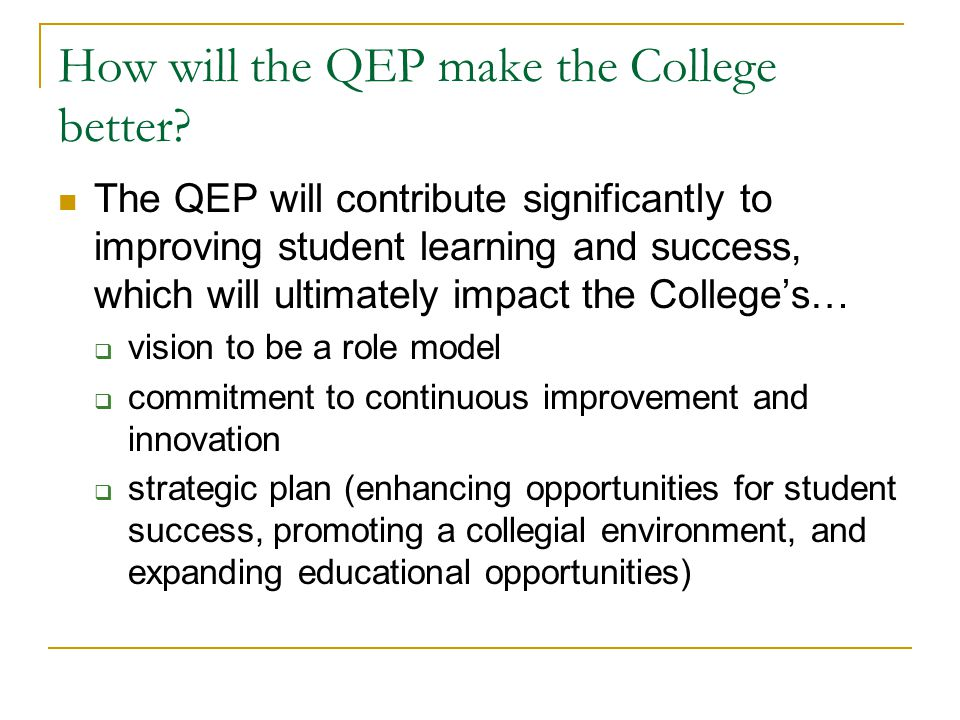 How will the QEP make the College better.
