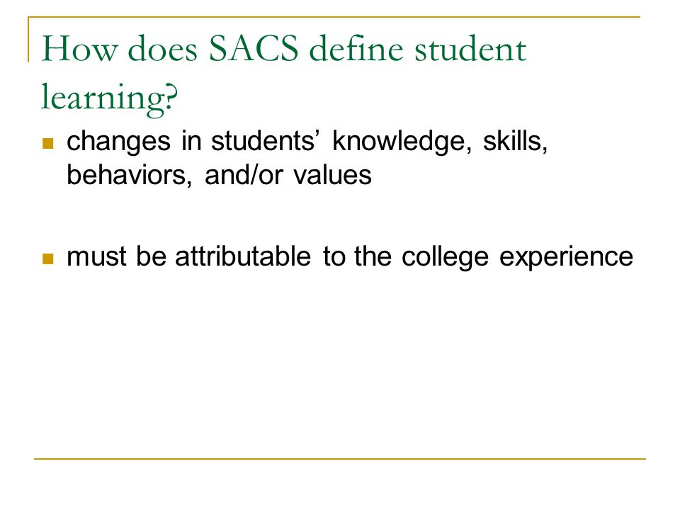 How does SACS define student learning.