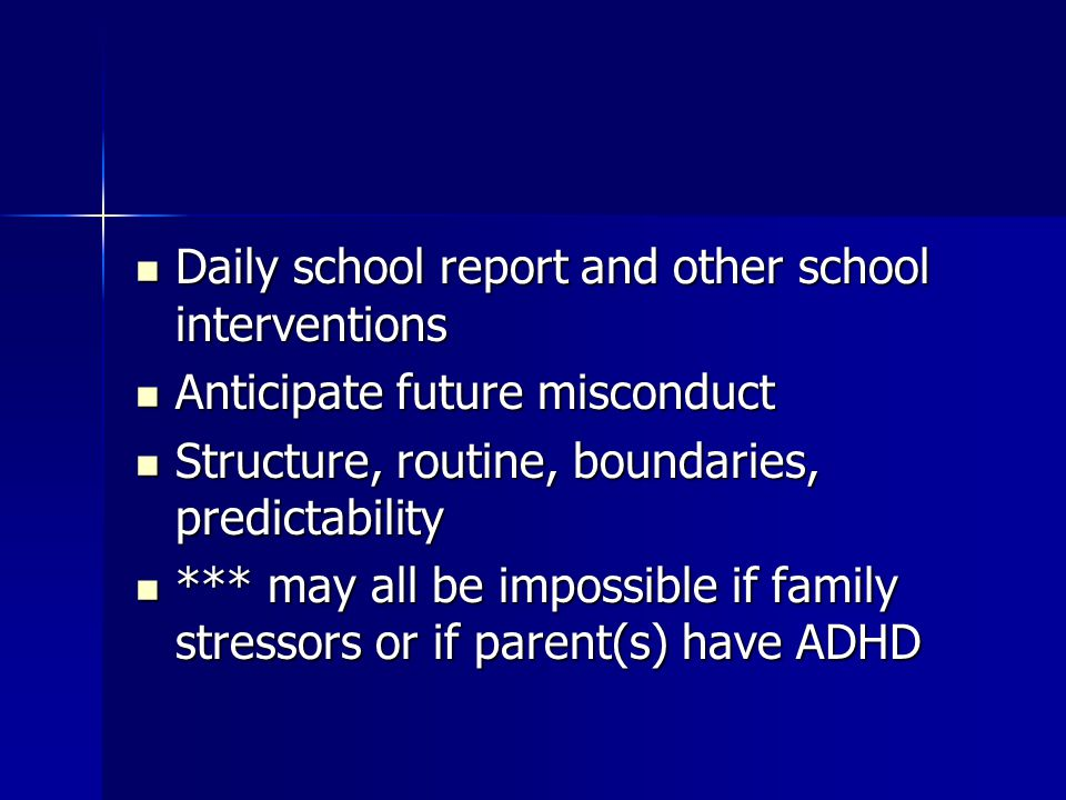 Daily school report and other school interventions Daily school report and other school interventions Anticipate future misconduct Anticipate future m