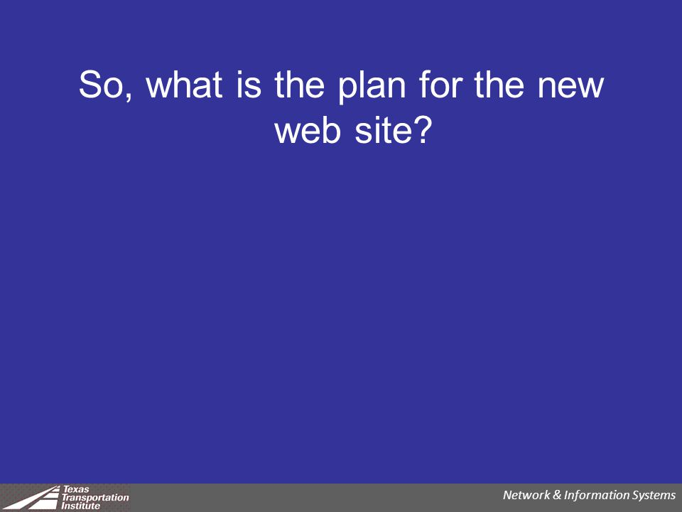 So, what is the plan for the new web site Network & Information Systems