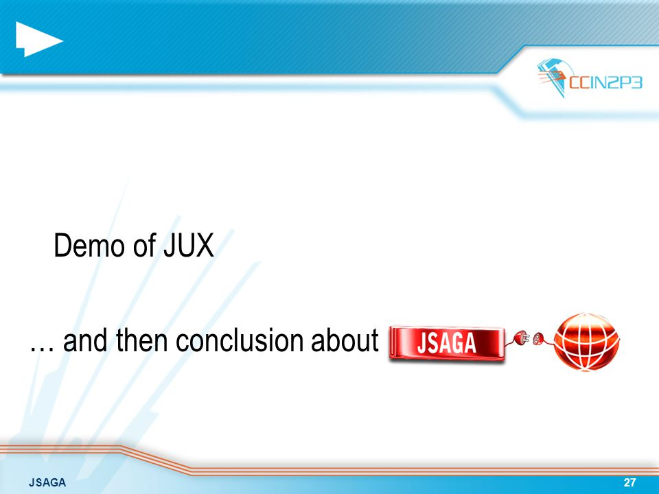 JSAGA27 Demo of JUX … and then conclusion about