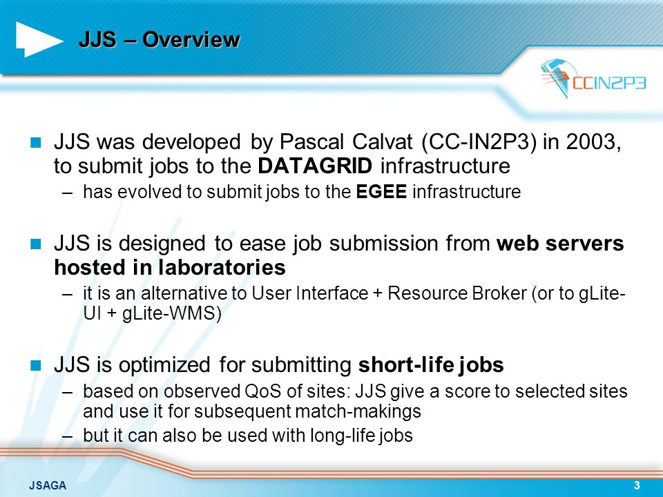 JSAGA24 Related projects JSAGA is used by… –Elis@ a web portal for submitting jobs to industrial and research grid infrastructures –JJS (Java Job Submission) a tool for submitting jobs to EGEE optimized for short-life jobs (resource selection based on QoS observed while submitting jobs) –JUX (Java Universal eXplorer) a multi-protocols file browser Applications / Applications