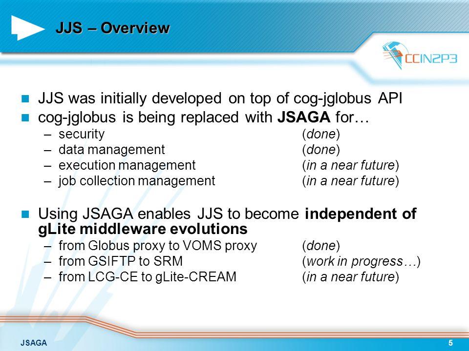 JSAGA16 Description of infrastructures Middleware heterogeneity –e.g.