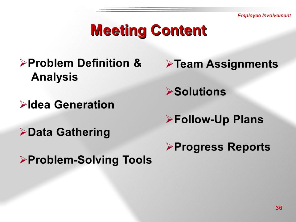 Employee Involvement 36  Problem Definition & Analysis  Idea Generation  Data Gathering  Problem-Solving Tools  Team Assignments  Solutions  Fo