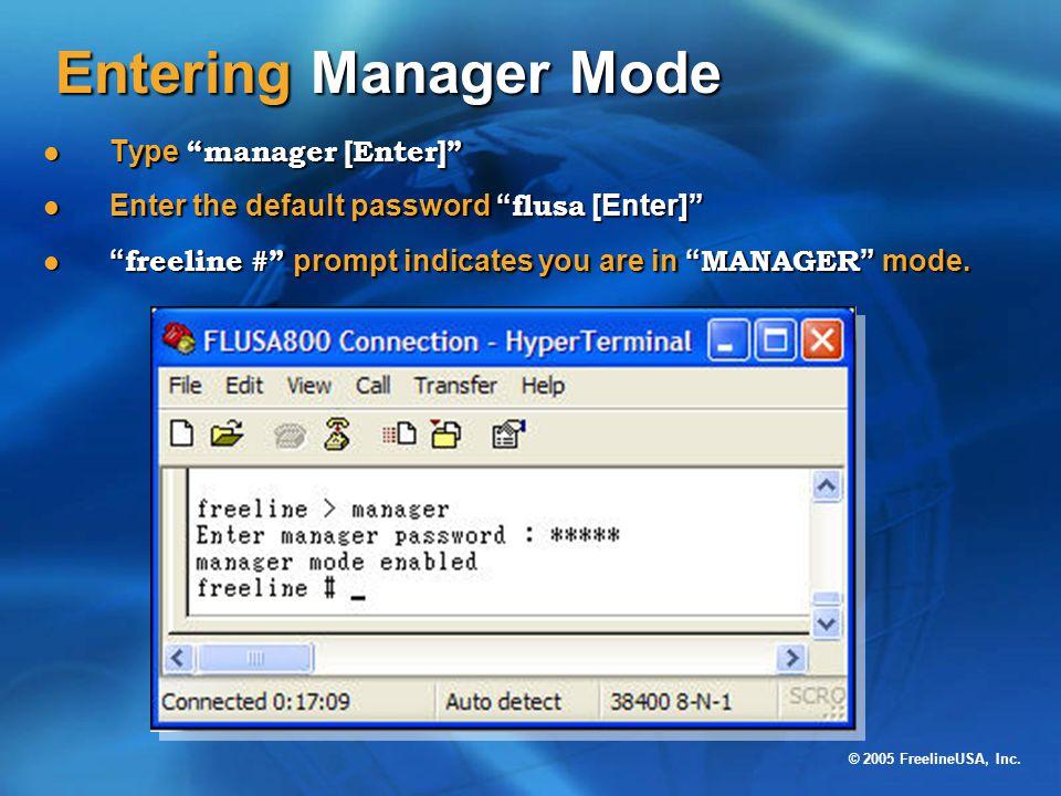 """© 2005 FreelineUSA, Inc. Entering Manager Mode Type """"manager [Enter]"""" Type """"manager [Enter]"""" Enter the default password """" flusa [Enter]"""" Enter the def"""