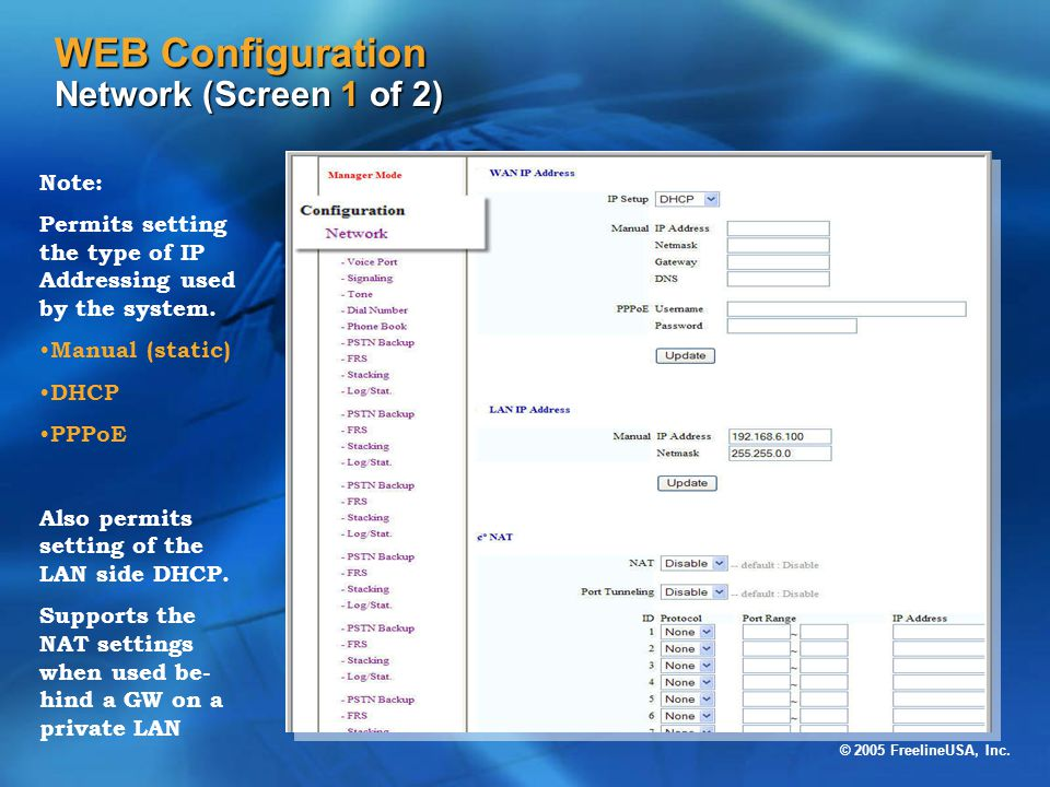 © 2005 FreelineUSA, Inc. WEB Configuration Network (Screen 1 of 2) Note: Permits setting the type of IP Addressing used by the system. Manual (static)