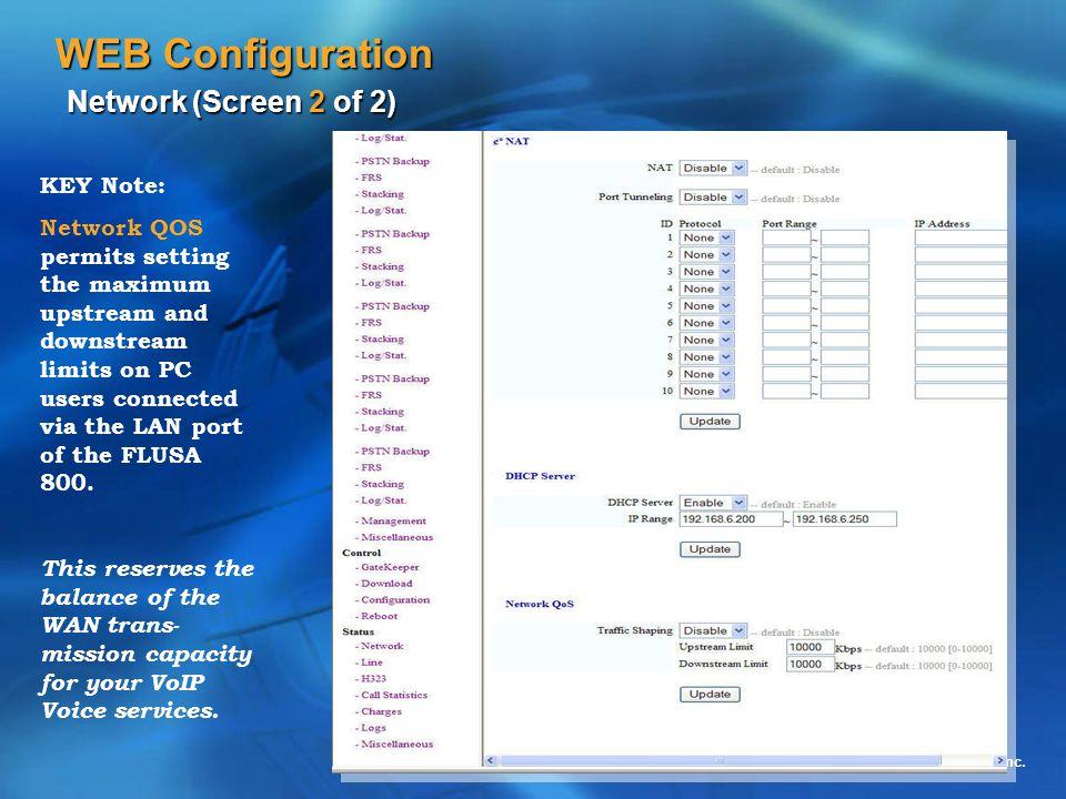 © 2005 FreelineUSA, Inc. WEB Configuration Network (Screen 2 of 2) KEY Note: Network QOS permits setting the maximum upstream and downstream limits on