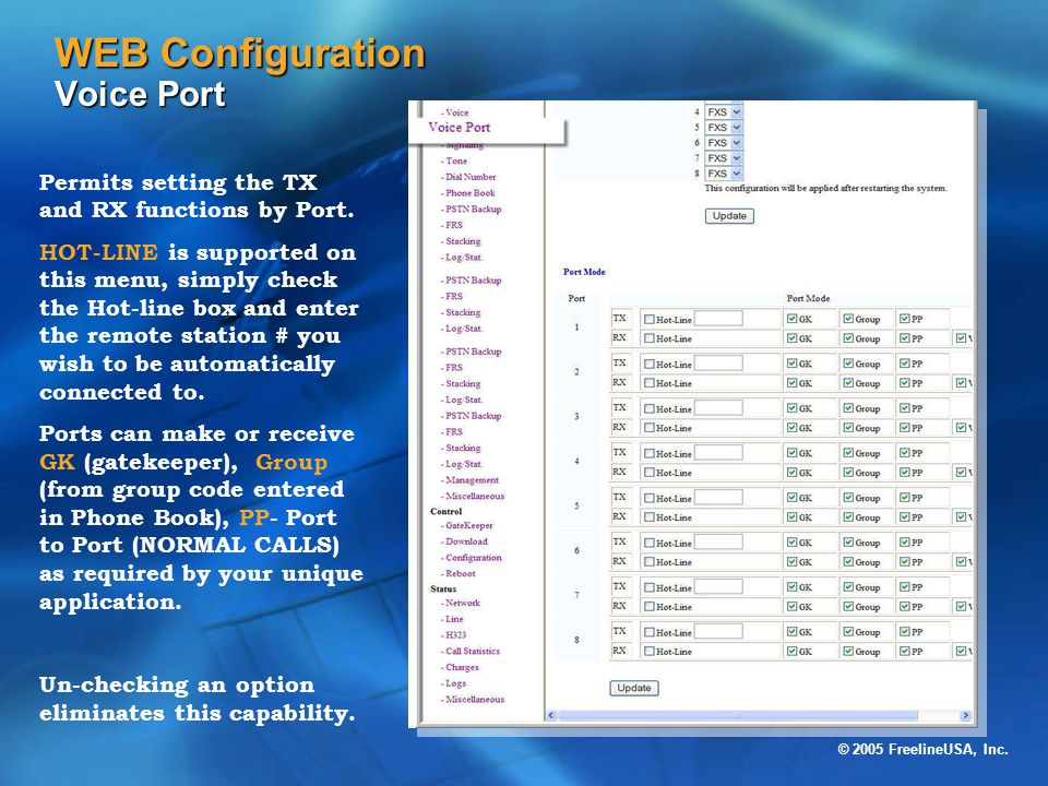 © 2005 FreelineUSA, Inc. WEB Configuration Voice Port Permits setting the TX and RX functions by Port. HOT-LINE is supported on this menu, simply chec