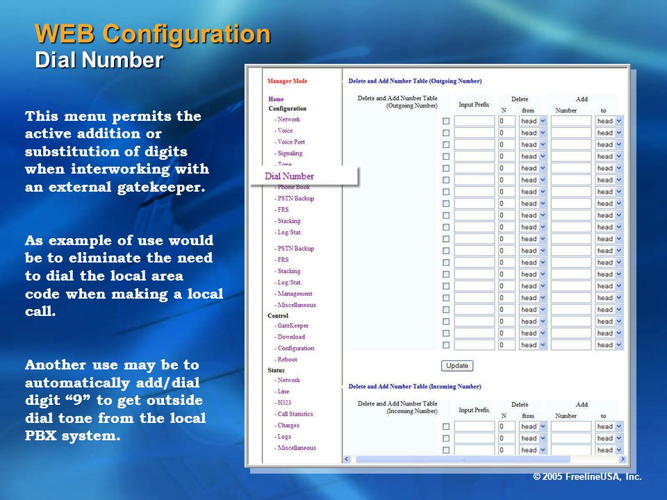 © 2005 FreelineUSA, Inc. WEB Configuration Dial Number This menu permits the active addition or substitution of digits when interworking with an exter