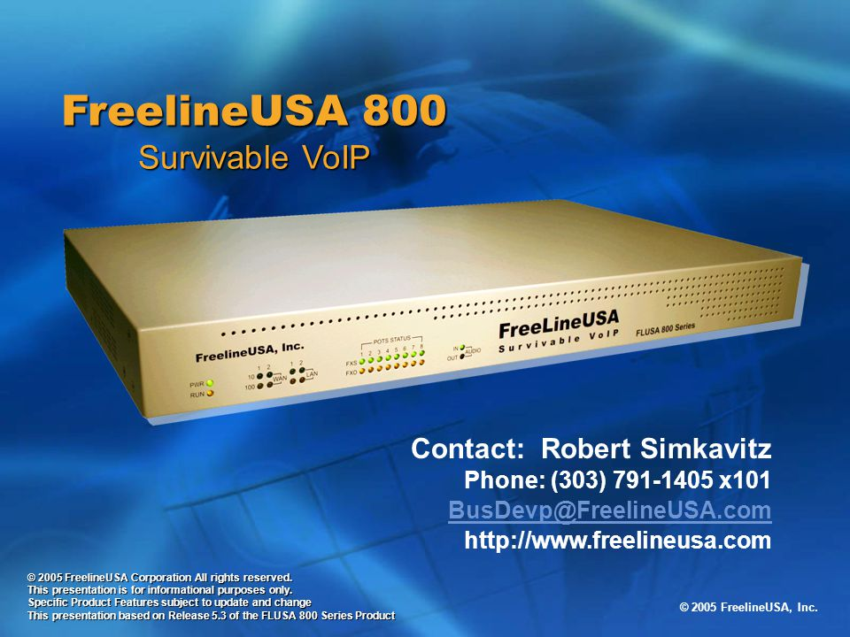 © 2005 FreelineUSA, Inc. © 2005 FreelineUSA Corporation All rights reserved. This presentation is for informational purposes only. Specific Product Fe