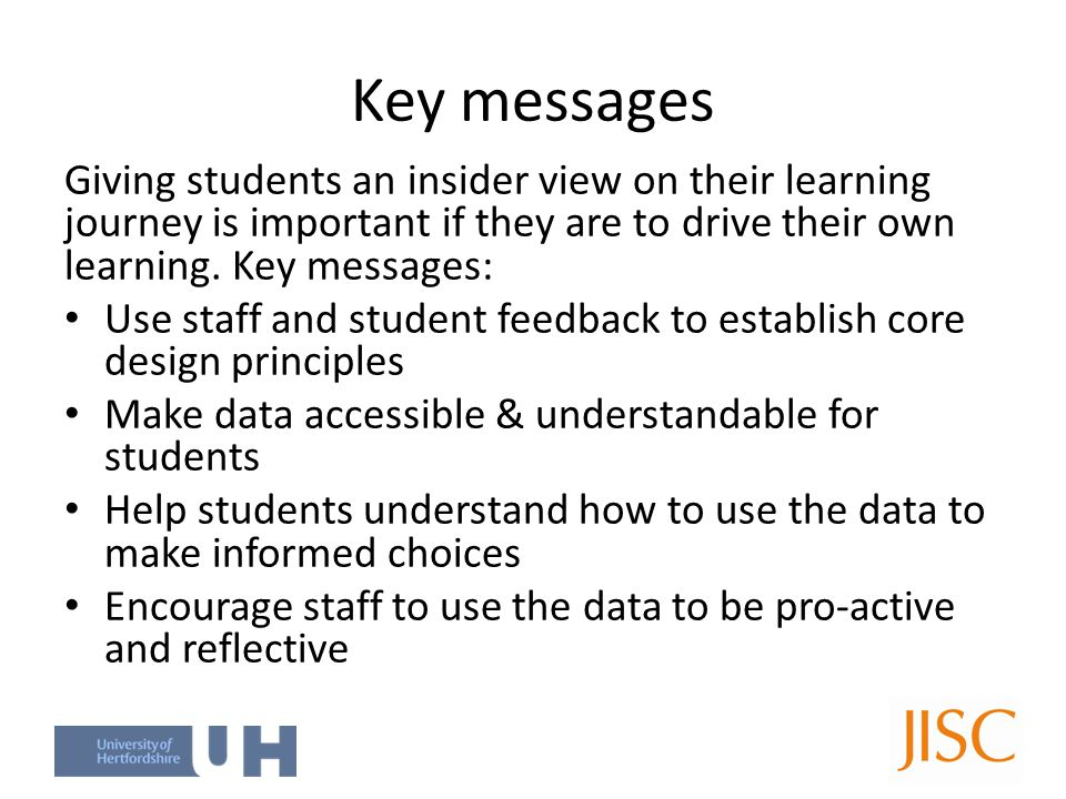 Key messages Giving students an insider view on their learning journey is important if they are to drive their own learning. Key messages: Use staff a