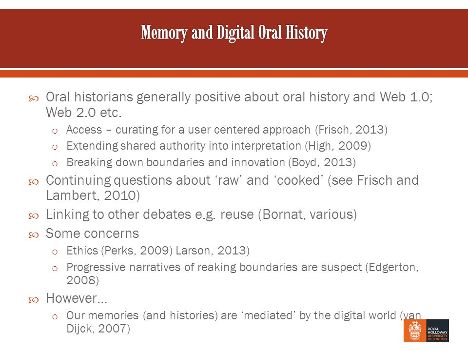  Oral historians generally positive about oral history and Web 1.0; Web 2.0 etc.