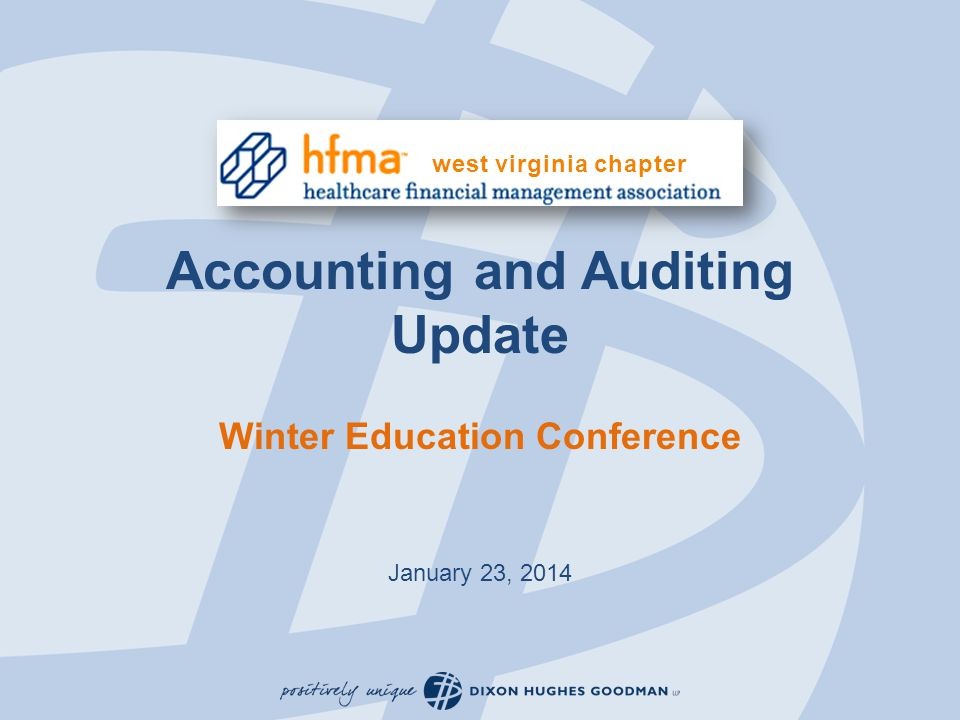 Accounting and Auditing Update Winter Education Conference January 23, 2014 west virginia chapter