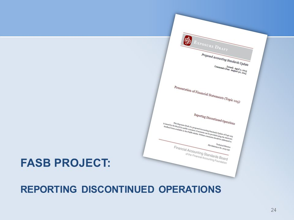 FASB PROJECT: REPORTING DISCONTINUED OPERATIONS 24