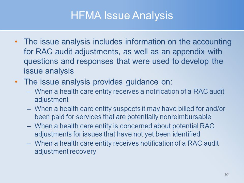 HFMA Issue Analysis The issue analysis includes information on the accounting for RAC audit adjustments, as well as an appendix with questions and res