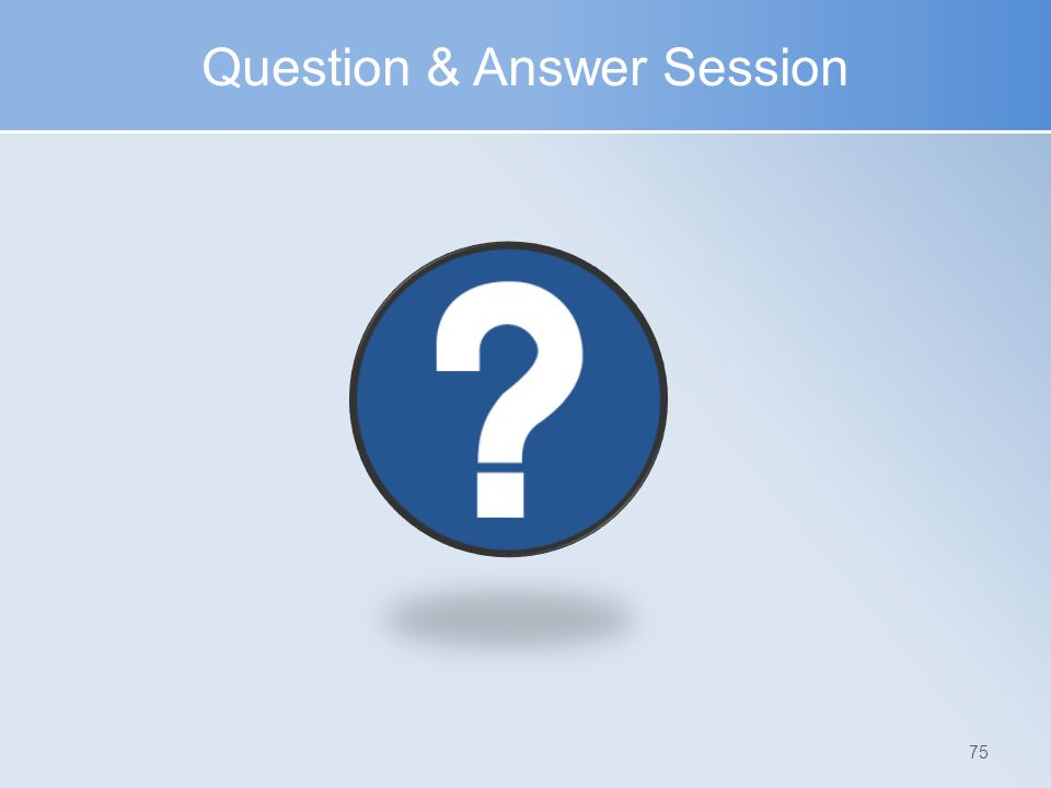 Question & Answer Session 75