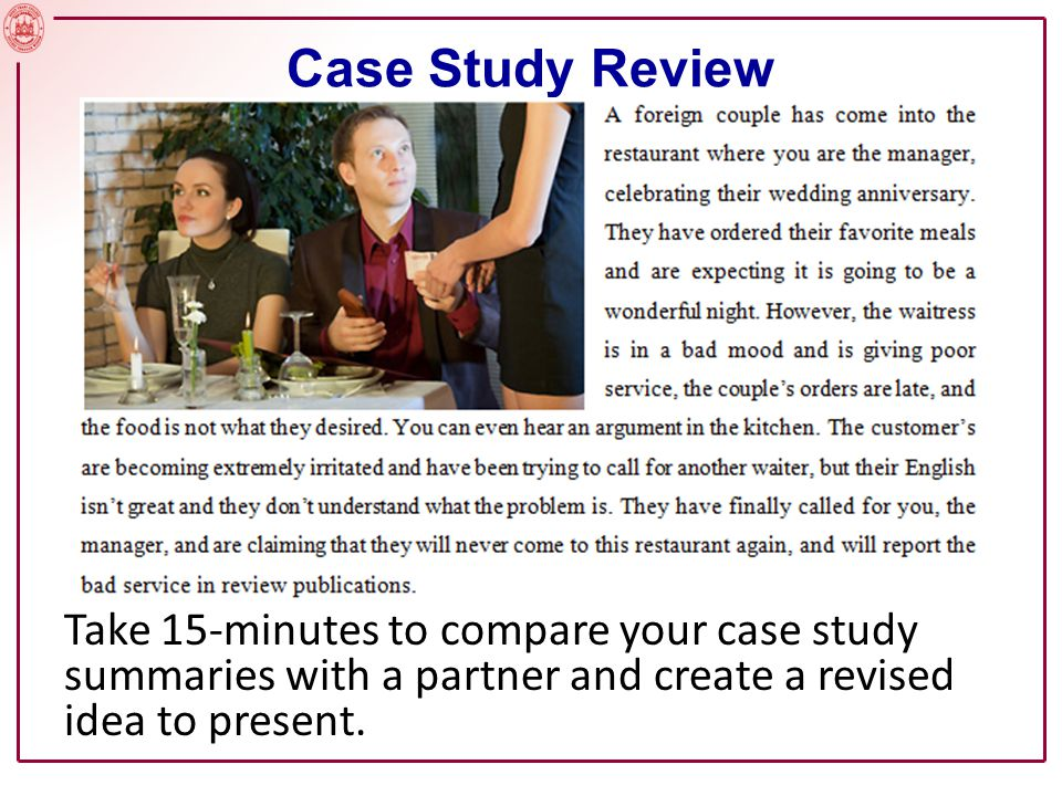 Take 15-minutes to compare your case study summaries with a partner and create a revised idea to present.