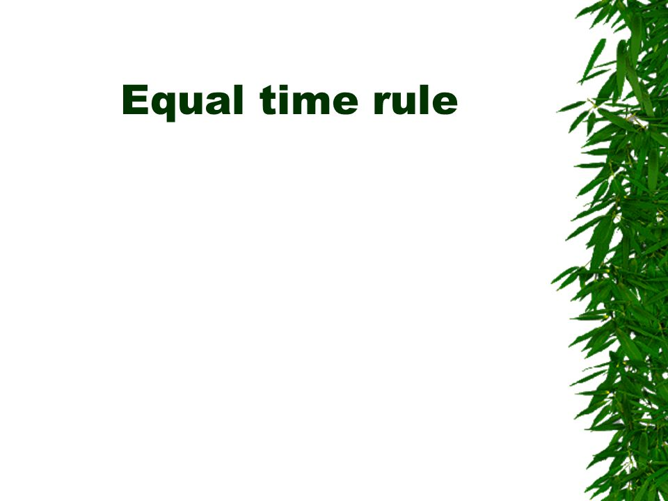 Equal time rule