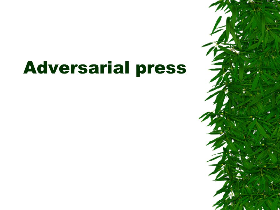 Adversarial press