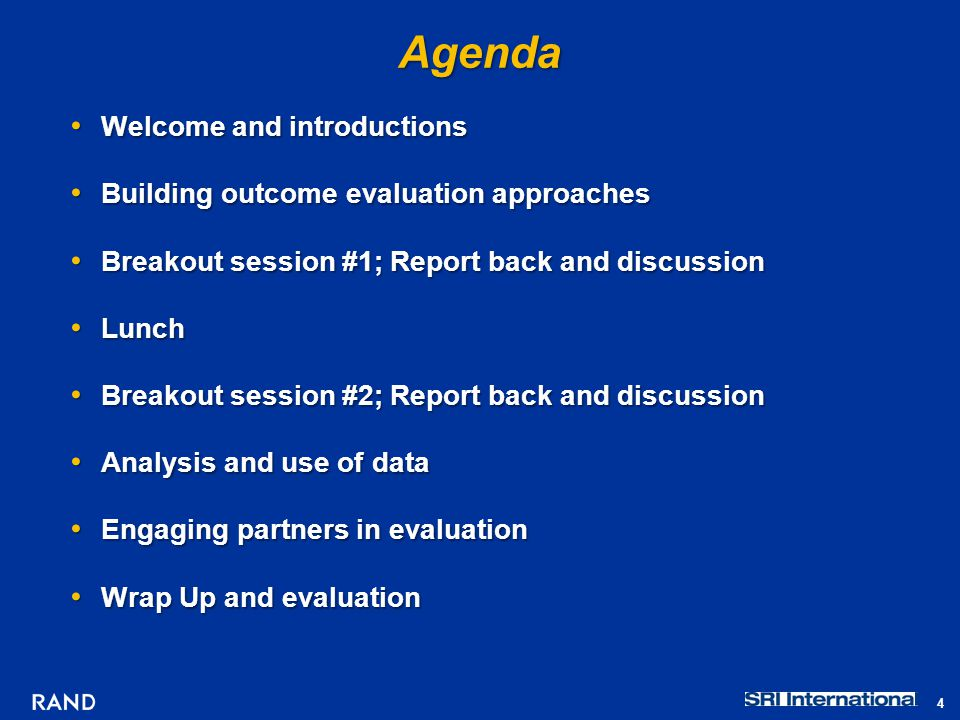 Agenda Welcome and introductions Welcome and introductions Building outcome evaluation approaches Building outcome evaluation approaches Breakout sess