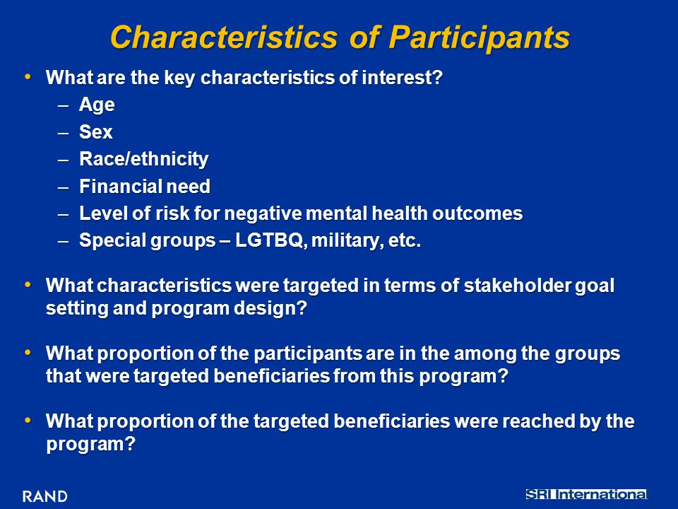 Characteristics of Participants What are the key characteristics of interest? What are the key characteristics of interest? –Age –Sex –Race/ethnicity