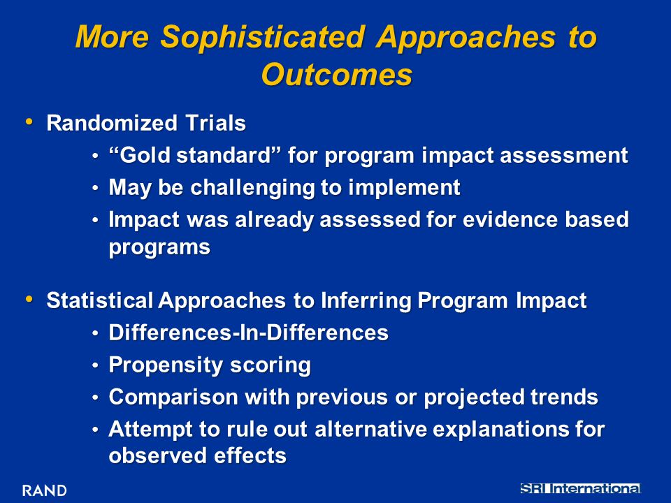 """More Sophisticated Approaches to Outcomes Randomized Trials Randomized Trials """"Gold standard"""" for program impact assessment """"Gold standard"""" for progra"""
