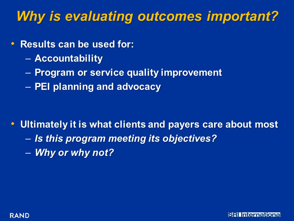 Why is evaluating outcomes important.