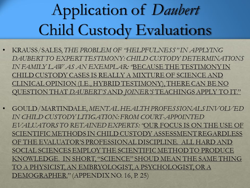 "Application of Daubert Child Custody Evaluations KRAUSS/SALES, THE PROBLEM OF ""HELPFULNESS"" IN APPLYING DAUBERT TO EXPERT TESTIMONY: CHILD CUSTODY DET"