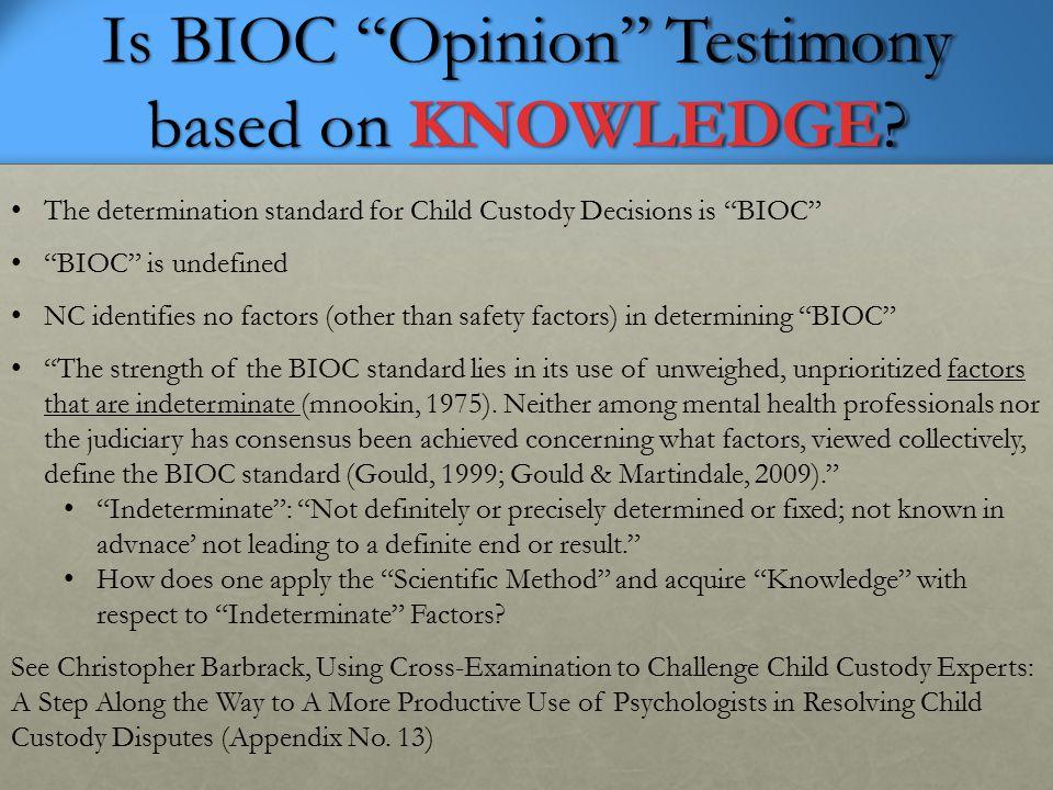 Is BIOC Opinion Testimony based on KNOWLEDGE.