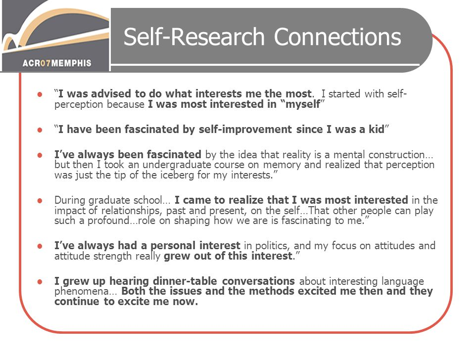 """Self-Research Connections """"I was advised to do what interests me the most. I started with self- perception because I was most interested in """"myself"""" """""""