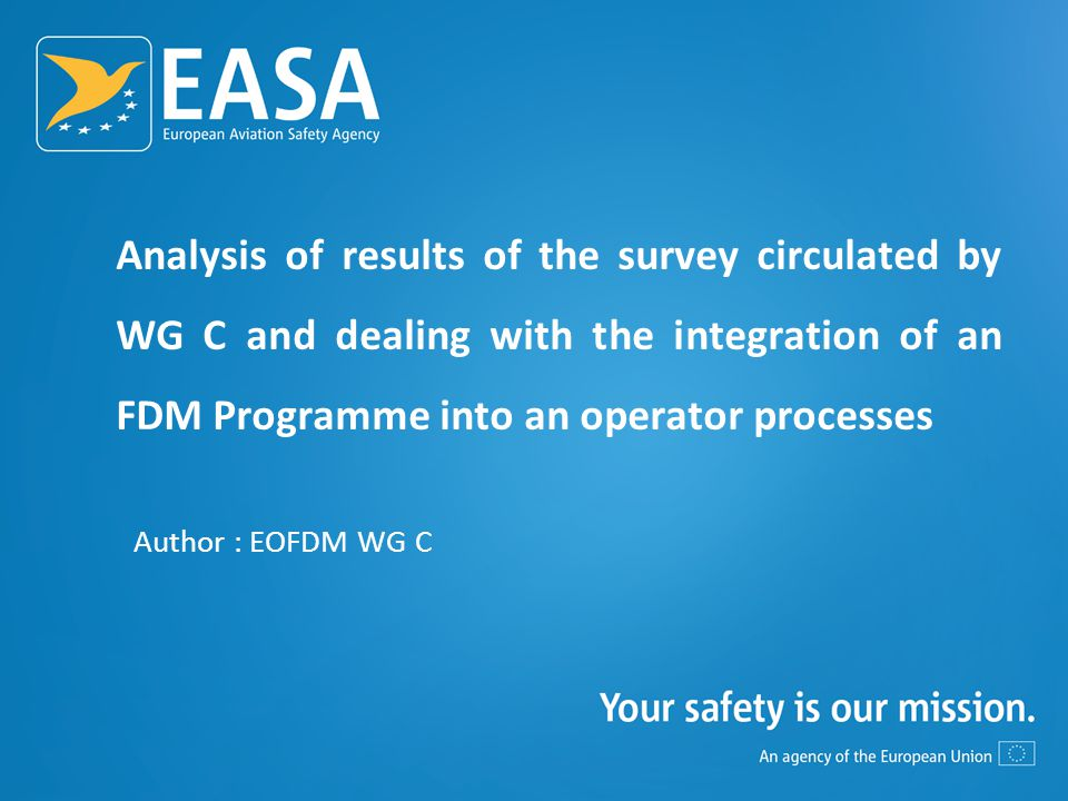 Analysis of results of the survey circulated by WG C and dealing with the integration of an FDM Programme into an operator processes Author : EOFDM WG