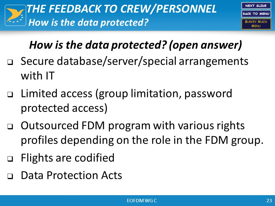 EOFDM WG C THE FEEDBACK TO CREW/PERSONNEL How is the data protected?  Secure database/server/special arrangements with IT  Limited access (group lim