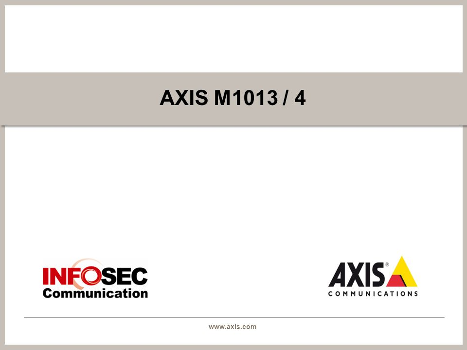 www.axis.com AXIS M1013 / 4