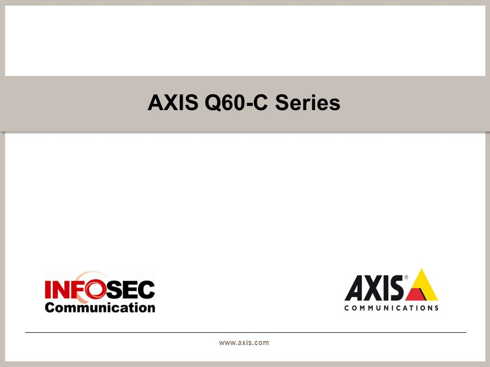 www.axis.com AXIS Q60-C Series